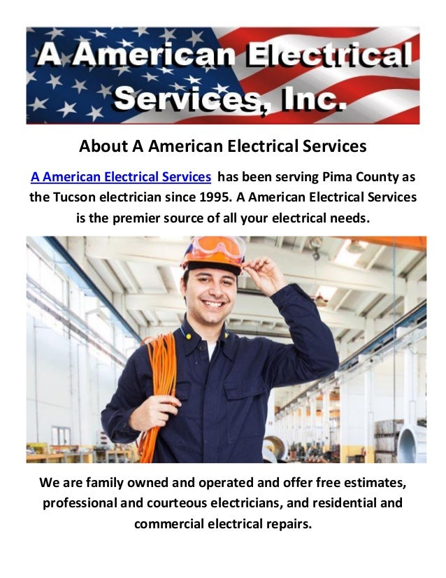 About A American Electrical Services A American Electrical Services has been serving Pima County as the Tucson electrician...