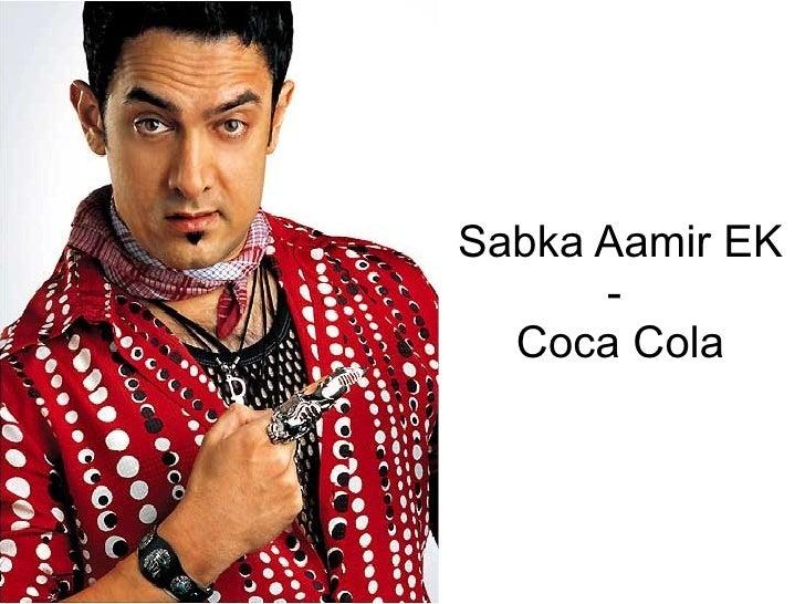 Sabka Aamir EK       -   Coca Cola