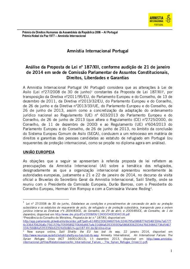 Prémio de Direitos Humanos da Assembleia da República 2006 – AI Portugal Prémio Nobel da Paz 1977 – Amnistia Internacional...