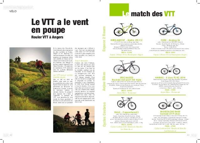 42 Le VTT a le vent en poupe Rouler VTT à Angers Si la région des Pays-de-la- Loirefaitpartiedescinqrégions les plus cycla...