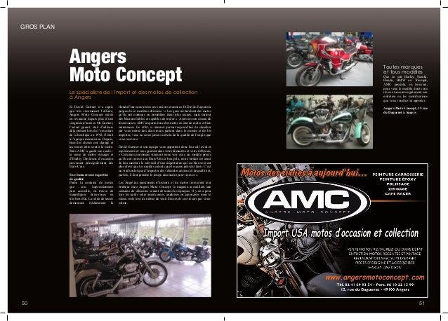 Angers Moto Concept Si David Gurtner n'a repris que très récemment l'affaire, Angers Moto Concept existe en revanche depui...