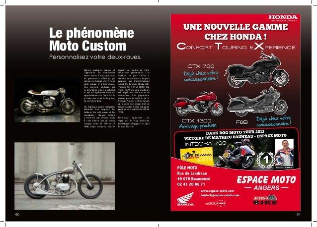 61560 Le phénomène Moto Custom Depuis quelques années et l'apparition du mouvement moto custom, il n'y a plus que les poss...