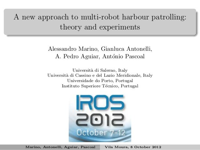 A new approach to multi-robot harbour patrolling:            theory and experiments             Alessandro Marino, Gianluc...