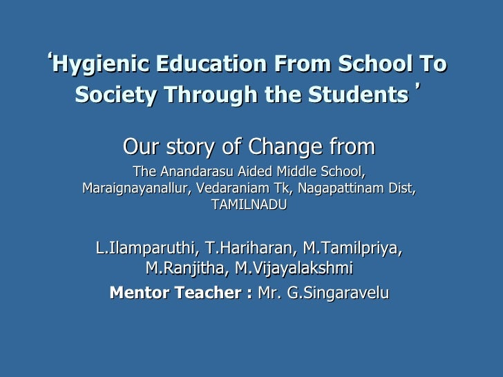' Hygienic Education From School To Society Through the Students   ' Our story of Change from The Anandarasu Aided Middle ...
