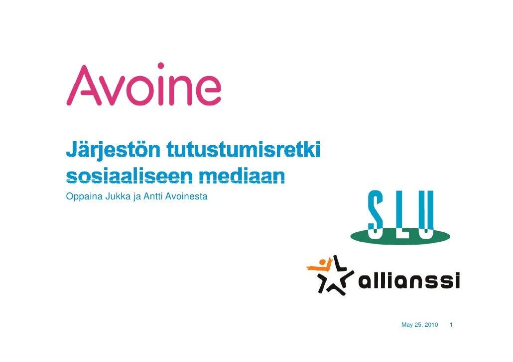 Oppaina Jukka ja Antti Avoinesta                                        May 25, 2010   1