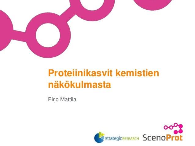 Pirjo Mattila Proteiinikasvit kemistien näkökulmasta