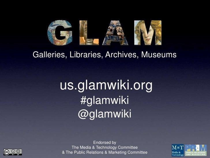 Galleries, Libraries, Archives, Museums       us.glamwiki.org               #glamwiki               @glamwiki             ...