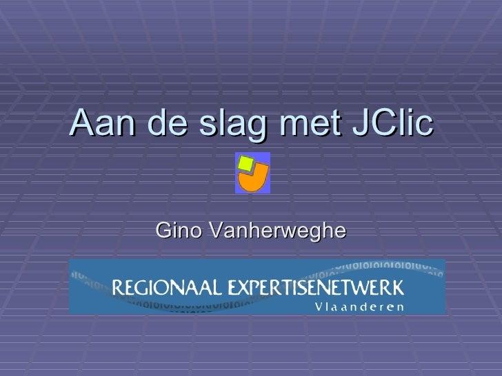 Aan de slag met JClic Gino Vanherweghe