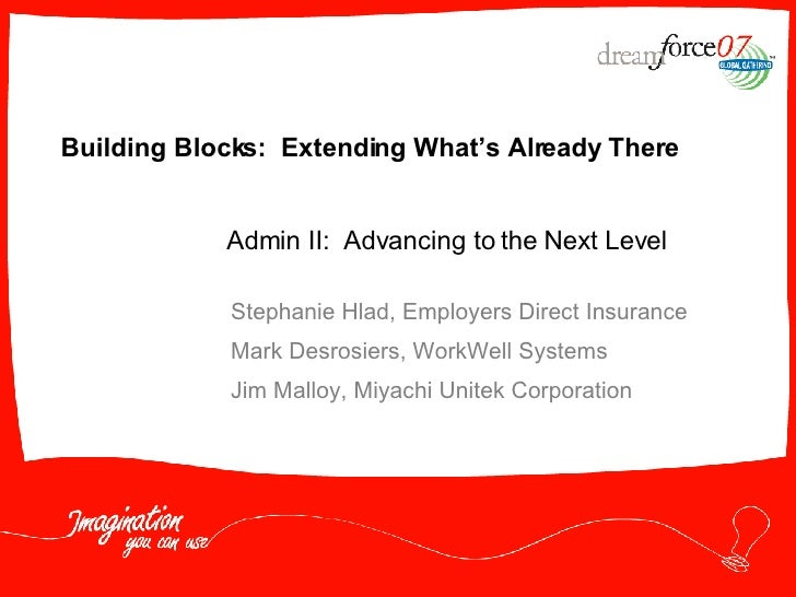 Building Blocks:  Extending What's Already There Stephanie Hlad, Employers Direct Insurance Mark Desrosiers, WorkWell Syst...