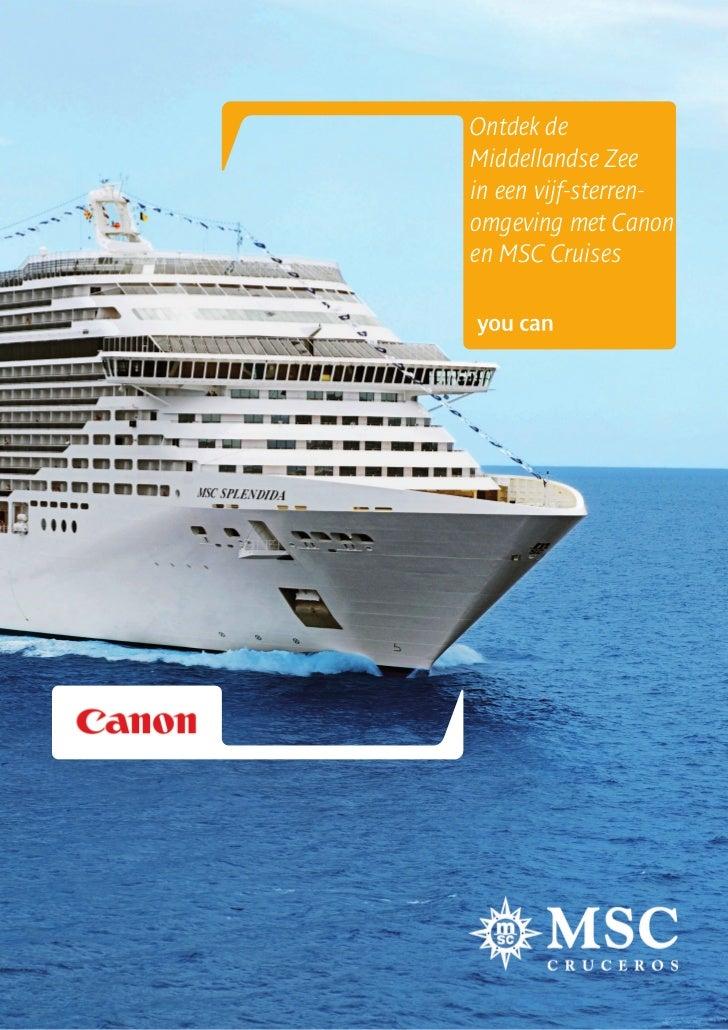 Ontdek deMiddellandse Zeein een vijf-sterren-omgeving met Canonen MSC Cruises