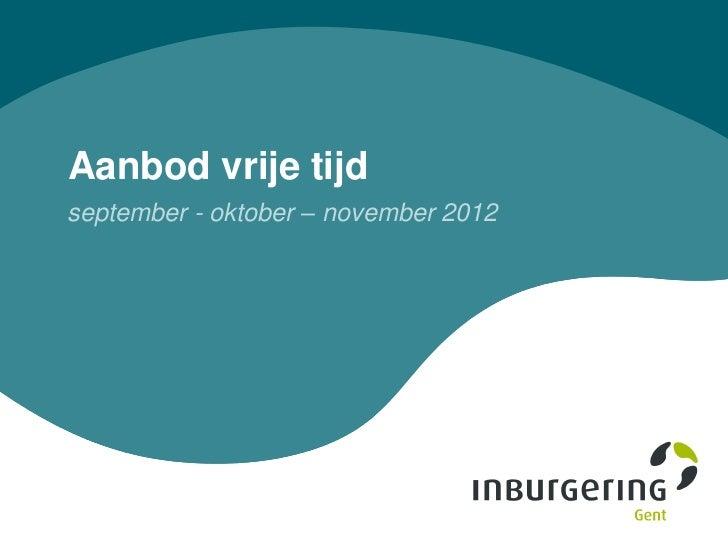 Aanbod vrije tijdseptember - oktober – november 2012