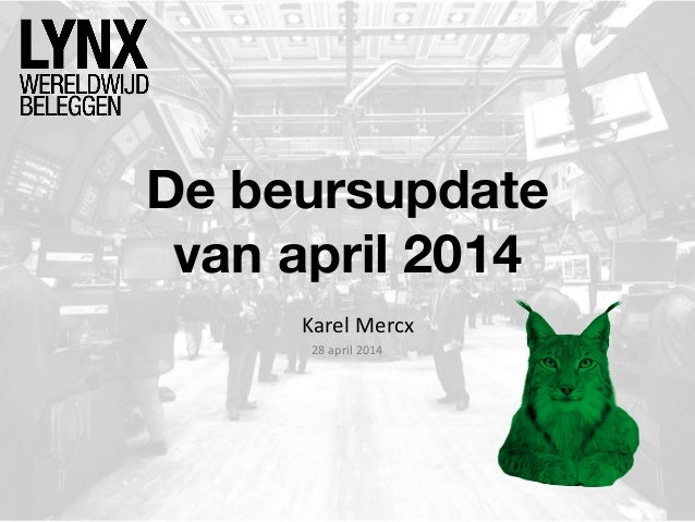 De beursupdate van april 2014 Karel Mercx 28 april 2014