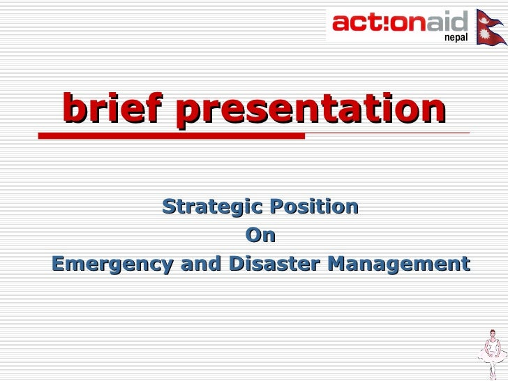 brief presentation Strategic Position On Emergency and Disaster Management
