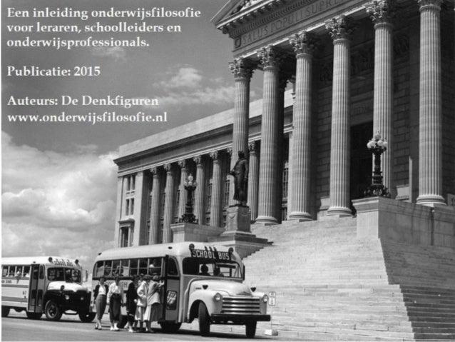 Aankondiging: een inleiding onderwijsfilosofie voor leraren, schoolleiders en onderwijsprofessionals.