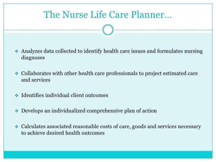 nurse life care planning California nurse life care planning, inc provides exceptional and thorough nurse life care planning and nurse consulting services to injured individuals.
