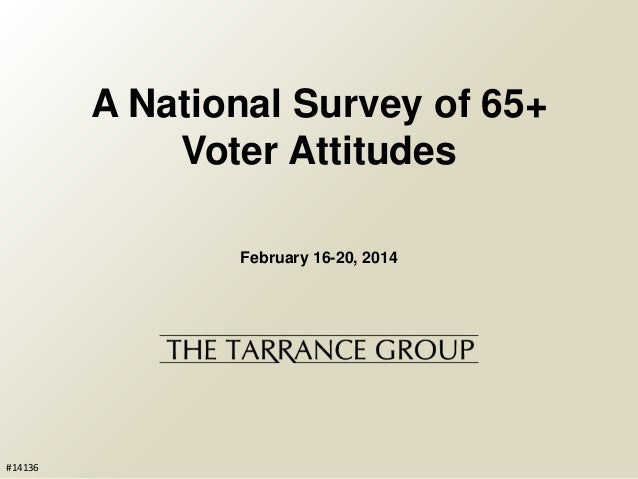 A National Survey of 65+ Voter Attitudes February 16-20, 2014  #14136
