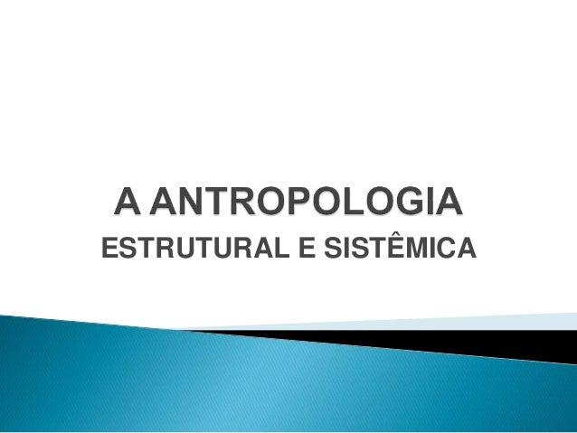 ESTRUTURAL E SISTÊMICA