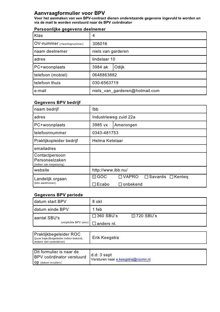 Aanvraagformulier voor BPV Voor het aanmaken van een BPV-contract dienen onderstaande gegevens ingevuld te worden en via d...