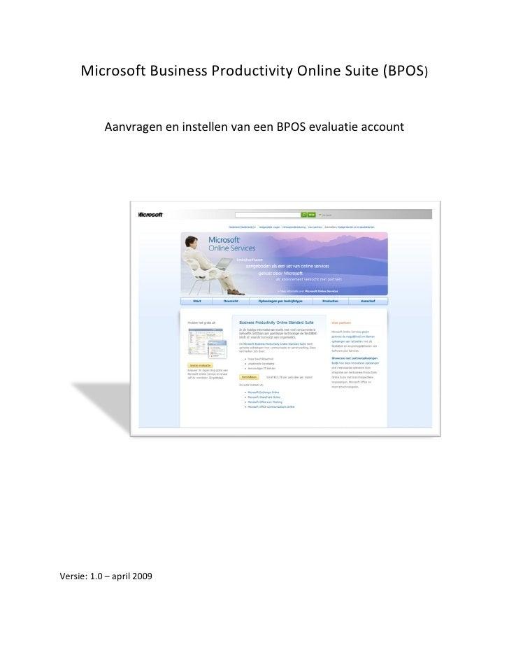 Microsoft Business Productivity Online Suite (BPOS)              Aanvragen en instellen van een BPOS evaluatie account    ...