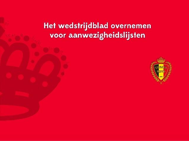Log in op www.wedstrijdbladen.be en klik op de ploeg om het wedstrijdblad te openen