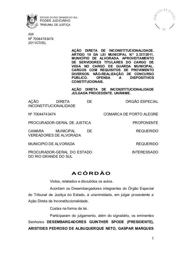 T R IB U  PODER JUDICIÁRIO  IÇ A  ESTADO DO RIO GRANDE DO SUL  TRIBUNAL DE JUSTIÇA R S  AW Nº 70044743474 2011/CÍVEL AÇÃO ...