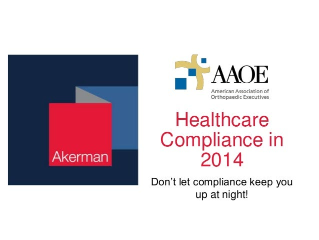 Healthcare Compliance in 2014 Don't let compliance keep you up at night!