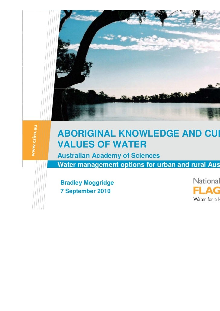 ABORIGINAL KNOWLEDGE AND CULTURALVALUES OF WATERAustralian Academy of SciencesWater management options for urban and rural...