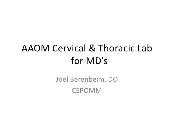 AAOM Cervical & Thoracic Lab         for MD's       Joel Berenbeim, DO            CSPOMM