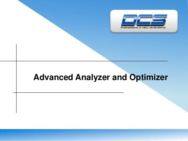 Advanced Analyzer and Optimizer