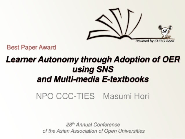 Best Paper Award  Learner Autonomy through Adoption of OER  using SNS  and Multi-media E-textbooks  NPO CCC-TIES Masumi Ho...