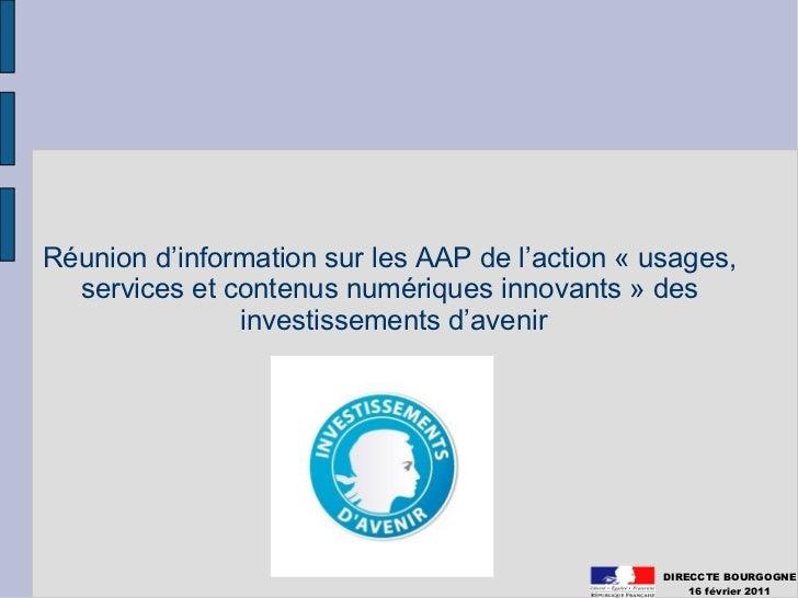 Réunion d'information sur les AAP de l'action « usages,  services et contenus numériques innovants » des               inv...
