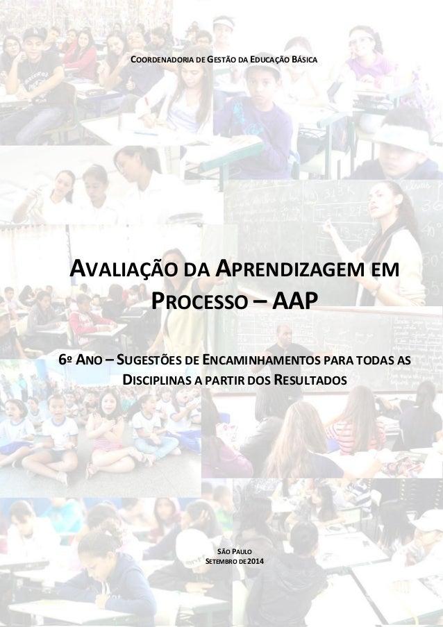 COORDENADORIA DE GESTÃO DA EDUCAÇÃO BÁSICA AVALIAÇÃO DA APRENDIZAGEM EM PROCESSO – AAP 6º ANO – SUGESTÕES DE ENCAMINHAMENT...