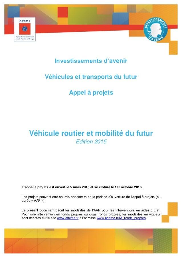 Investissements d'avenir Véhicules et transports du futur Appel à projets Véhicule routier et mobilité du futur Edition 20...