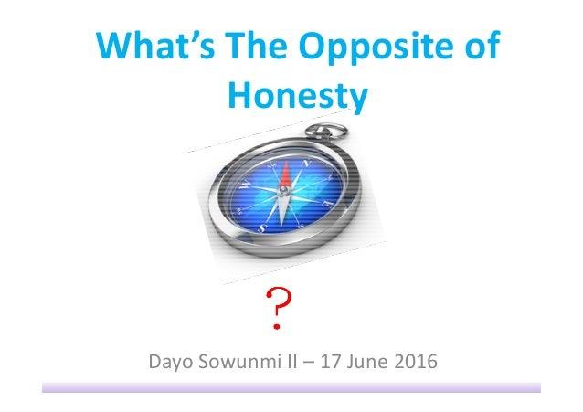 What's The Opposite of Honesty Dayo Sowunmi II – 17 June 2016 ????