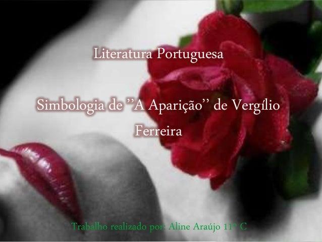 Literatura Portuguesa Simbologia de ''A Aparição'' de Vergílio Ferreira