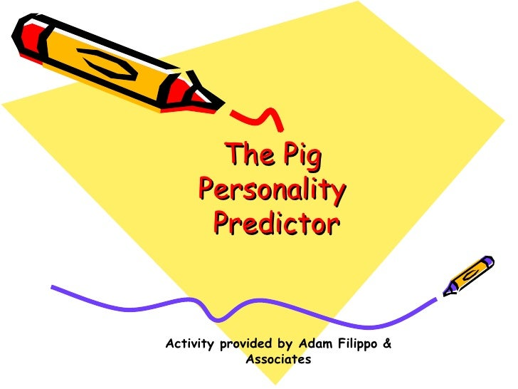 The Pig  Personality  Predictor Activity provided by Adam Filippo & Associates