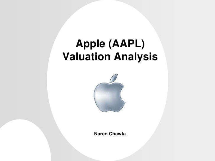 Apple (AAPL)Valuation Analysis<br />Naren Chawla<br />