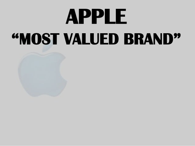 "APPLE ""MOST VALUED BRAND"""