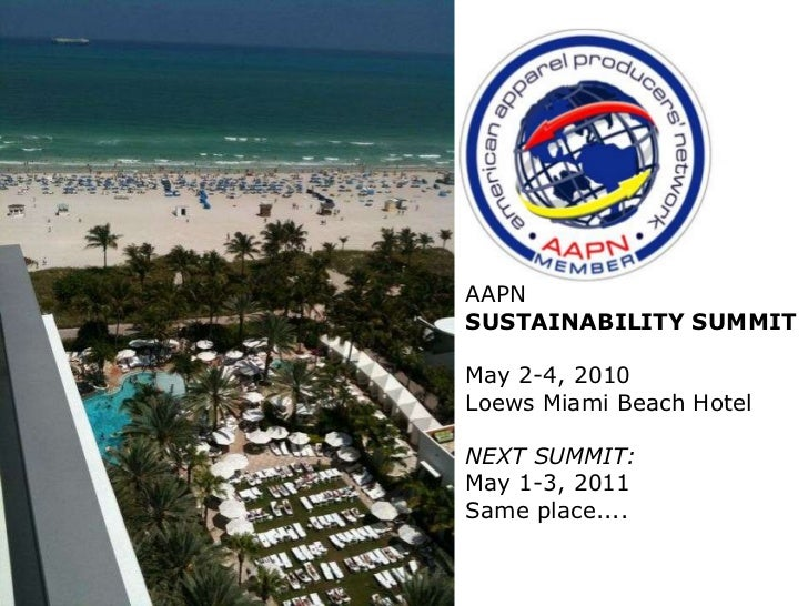 AAPN <br />SUSTAINABILITY SUMMIT<br />May 2-4, 2010<br />Loews Miami Beach Hotel<br />NEXT SUMMIT:<br />May 1-3, 2011<br /...