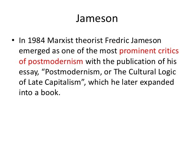 introduction to postmodernism essay Fredric jameson (born april 14, 1934) is an american literary critic and marxist political theoristhe is best known for his analysis of contemporary cultural trends, particularly his.
