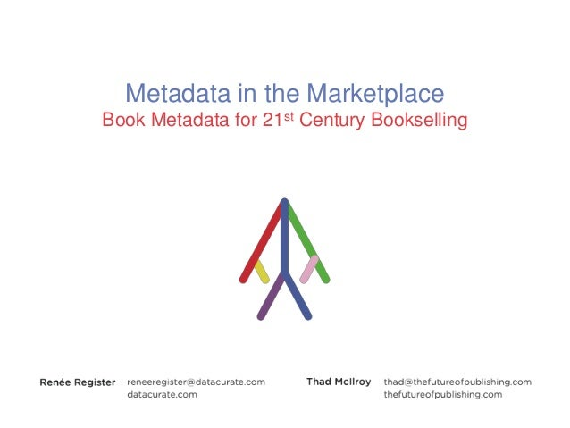 Metadata in the MarketplaceBook Metadata for 21st Century Bookselling