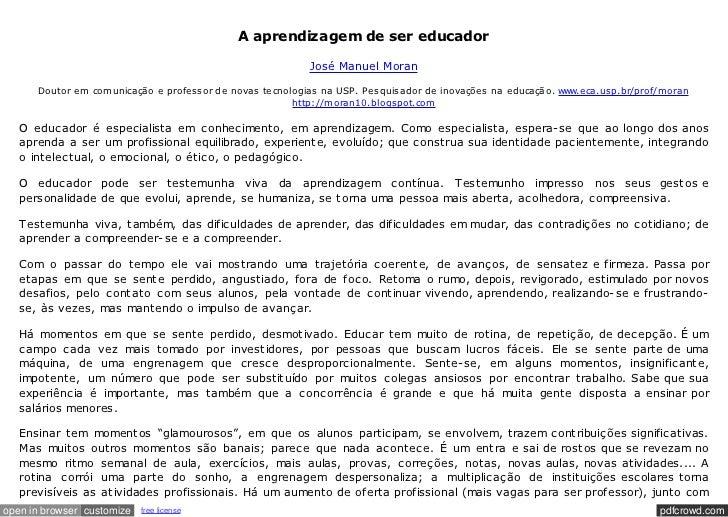Aaprendizagemdesereducador                                                                JoséManuelMoran      Douto...
