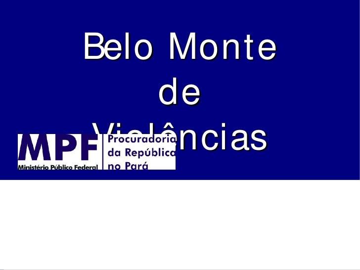 Belo Monte    deViolências