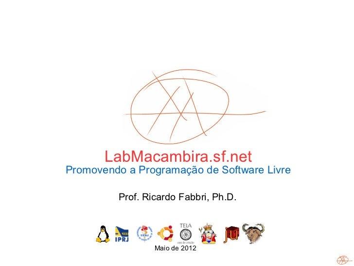 LabMacambira.sf.net      Promovendo a Programação de Software Livre               Prof. Ricardo Fabbri, Ph.D. 1111        ...