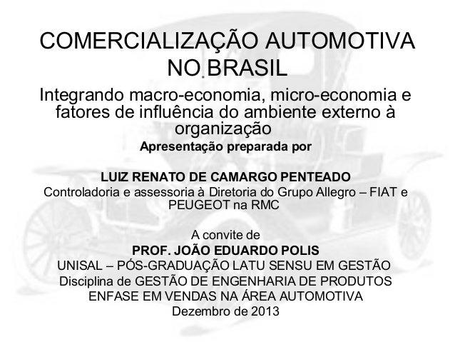 COMERCIALIZAÇÃO AUTOMOTIVA NO BRASIL Integrando macro-economia, micro-economia e fatores de influência do ambiente externo...