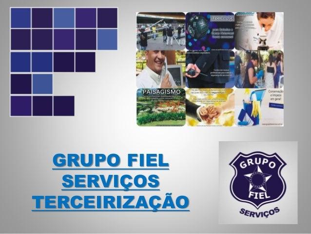 GRUPO FIEL SERVIÇOS TERCEIRIZAÇÃO