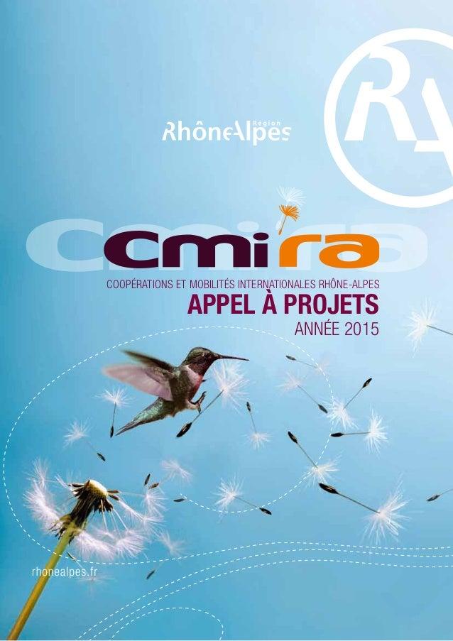 Coopérations et Mobilités Internationales Rhône-Alpes  Appel à projets  Année 2015