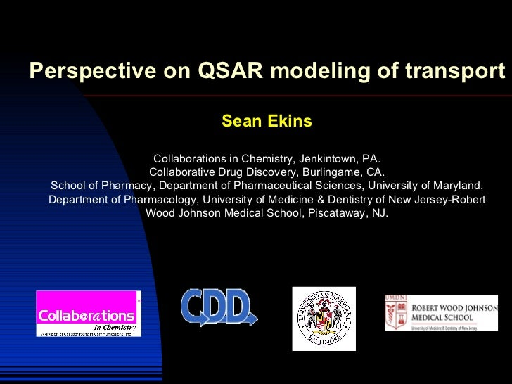 Perspective on QSAR modeling of transport Sean Ekins Collaborations in Chemistry, Jenkintown, PA. Collaborative Drug Disco...
