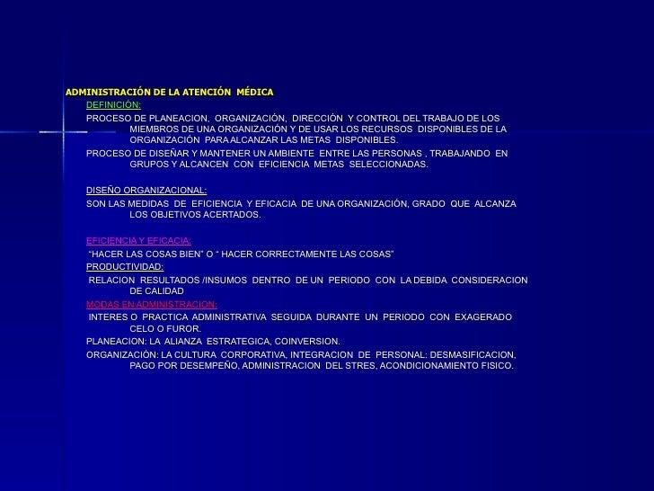 ADMINISTRACIÓN DE LA ATENCIÓN  MÉDICA DEFINICIÓN: PROCESO DE PLANEACION,  ORGANIZACIÓN,  DIRECCIÓN  Y CONTROL DEL TRABAJO ...