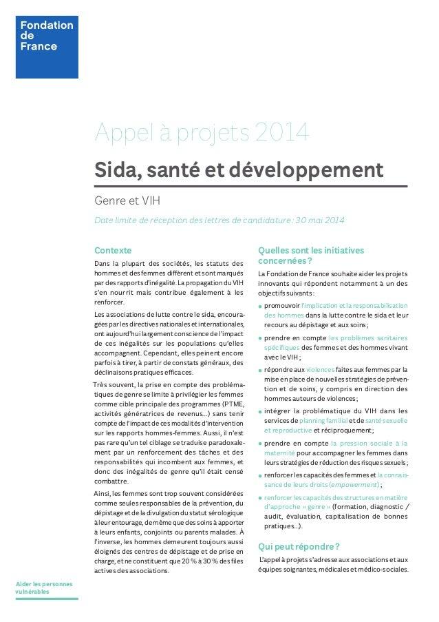 Aider les personnes vulnérables Appel à projets 2014 Sida, santé et développement Quelles sont les initiatives concernées?...